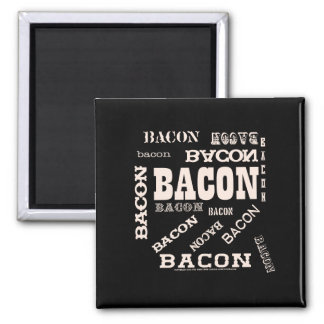 Bacon Bacon Bacon 2 Inch Square Magnet