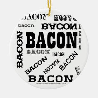 Bacon Bacon Bacon Ceramic Ornament