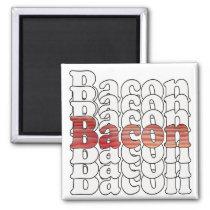 Bacon Bacon Bacon Magnet
