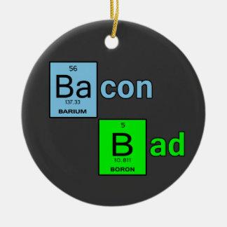 Bacon Bad Christmas Ornament