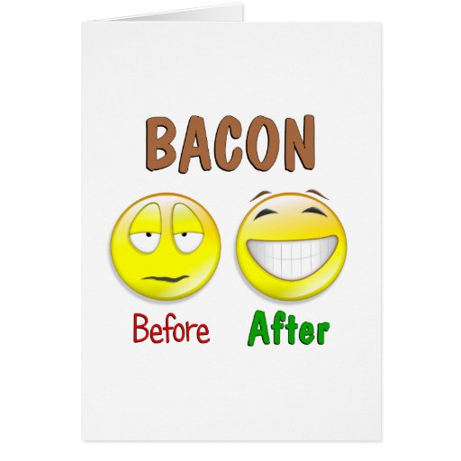 Bacon Before After Greeting Card