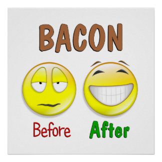Bacon Before After Poster