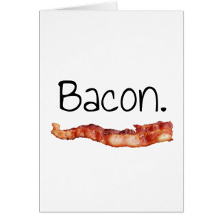 Bacon. Card
