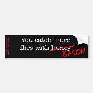 Bacon Catch More Flies Bumper Sticker