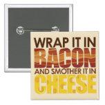 Bacon & Cheese, PLEASE! Pins