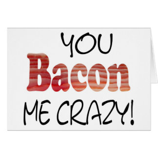 Bacon Crazy Card