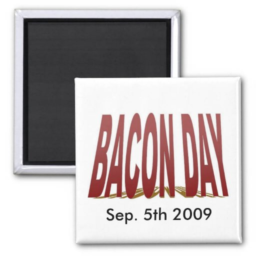 Bacon Day 2009 2 Inch Square Magnet