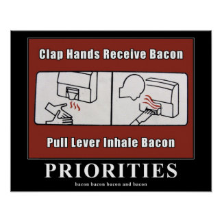 Bacon Dispenser Motivational 16x20 poster