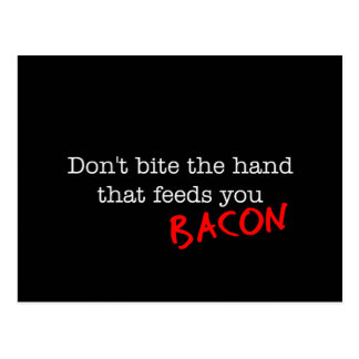 Bacon Don t Bite the Hand Postcards