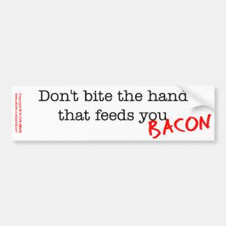 Bacon Don't Bite the Hand Car Bumper Sticker