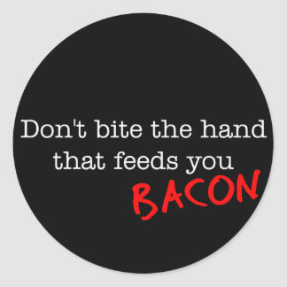 Bacon Don't Bite the Hand Classic Round Sticker