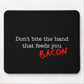 Bacon Don't Bite the Hand Mouse Pad
