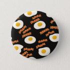 Bacon & Eggs Pinback Button