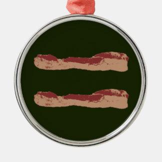 Bacon Equality Metal Ornament