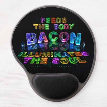 Bacon - Feeds the Body, Illuminates the soul. Gel Mouse Mats