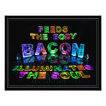 Bacon - Feeds the Body, Illuminates the soul. Photo Art