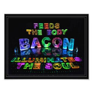 Bacon - Feeds the Body Illuminates the soul Photo Art