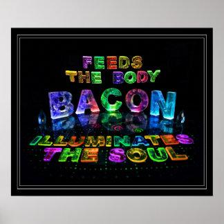 Bacon - Feeds the Body, Illuminates the soul. Posters