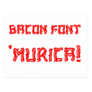 Bacon Font 'Murica! Postcard