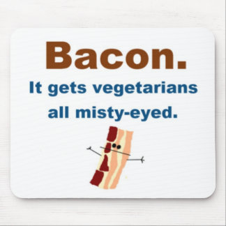 Bacon gets vegetarians misty-eyed mouse pad
