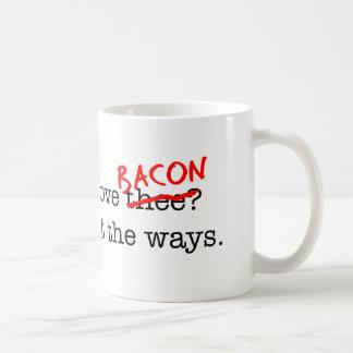 Bacon How Do I Love Thee Coffee Mug