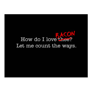 Bacon How Do I Love Thee Postcards