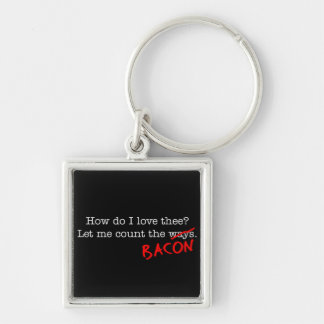 Bacon How Do I Love Thee Silver-Colored Square Keychain