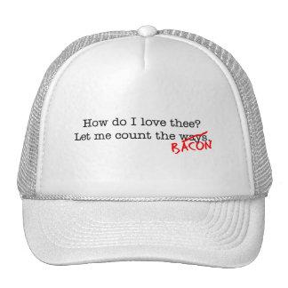 Bacon How Do I Love Thee Trucker Hat