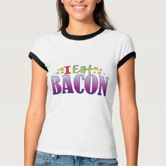 Bacon I Eat T Shirts