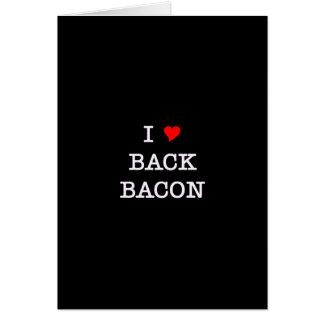 Bacon I Love Back Card