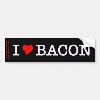 Bacon I Love Car Bumper Sticker