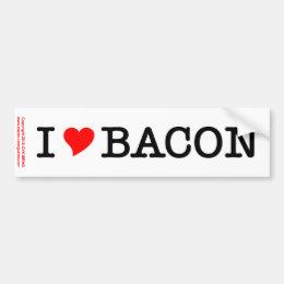 Bacon I Love Bumper Sticker