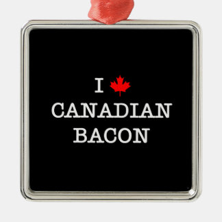 Bacon I Love Canadian Metal Ornament