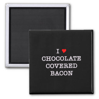 Bacon I Love Chocolate 2 Inch Square Magnet