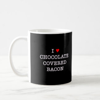 Bacon I Love Chocolate Coffee Mug