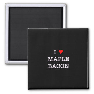 Bacon I Love Maple 2 Inch Square Magnet