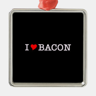 Bacon I Love Metal Ornament
