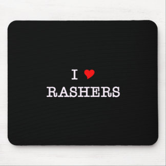 Bacon I Love Rashers Mouse Pad