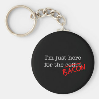 Bacon I'm Just Here for Keychain