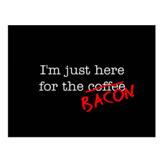 Bacon I'm Just Here for Postcard