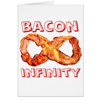 Bacon Infinity Greeting Cards