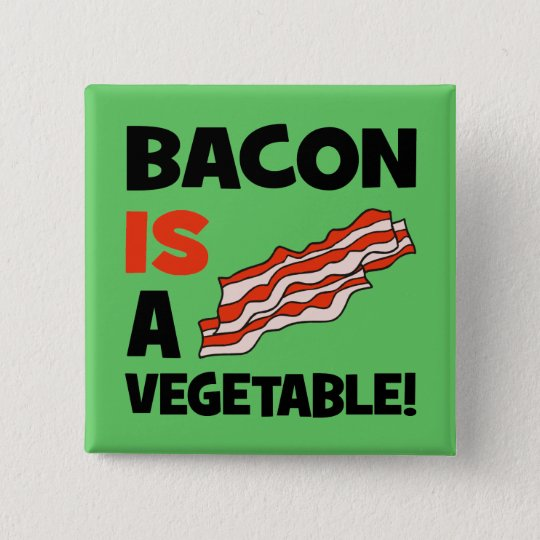 bacon is a vegetable button
