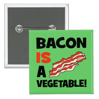 bacon is a vegetable pin