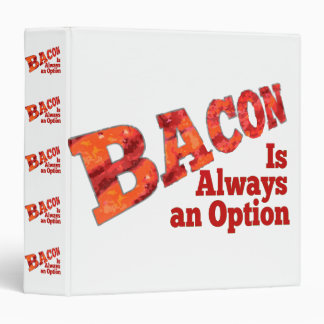 Bacon is Always an Option! Binder