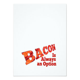 Bacon is Always an Option! Card