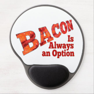 Bacon is Always an Option! Gel Mouse Pad