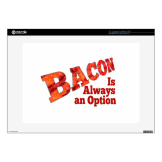 "Bacon is Always an Option! Skins For 15"" Laptops"