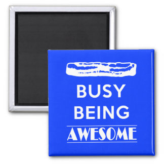 Bacon is Busy Being Awesome! 2 Inch Square Magnet