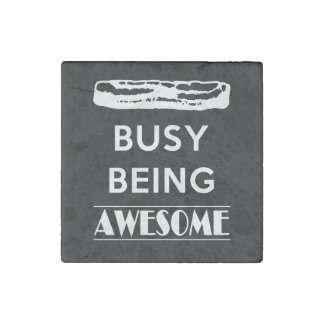 Bacon is Busy Being Awesome! Stone Magnet