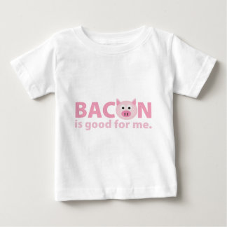 Bacon is Good for Me Baby T-Shirt